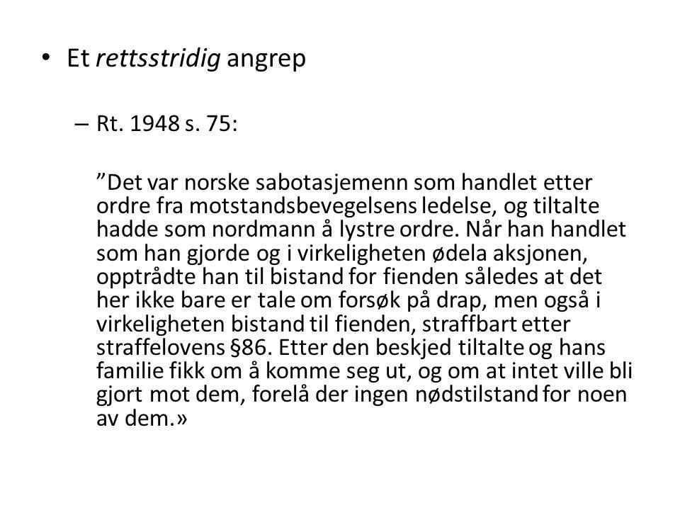 """Et rettsstridig angrep – Rt. 1948 s. 75: """"Det var norske sabotasjemenn som handlet etter ordre fra motstandsbevegelsens ledelse, og tiltalte hadde som"""