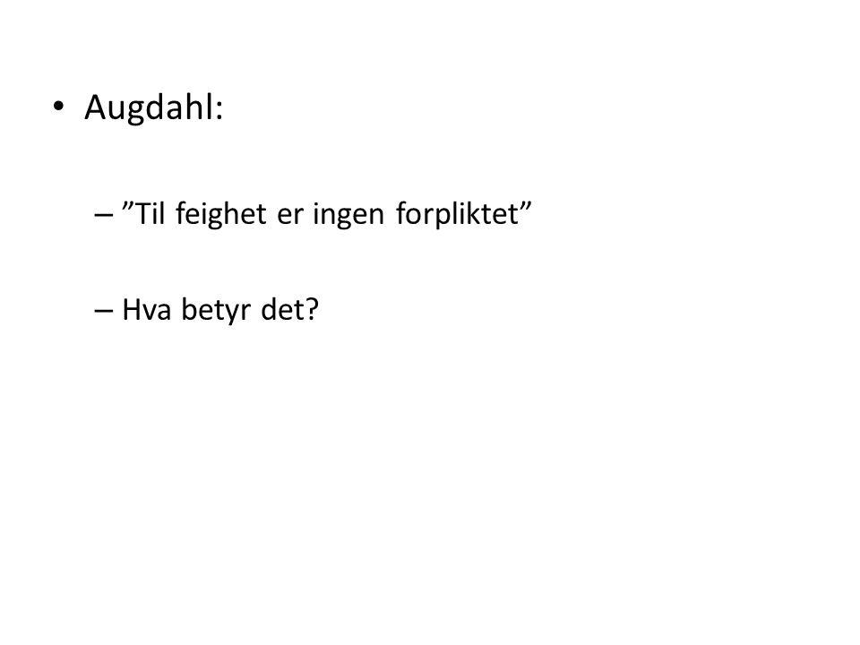 """Augdahl: – """"Til feighet er ingen forpliktet"""" – Hva betyr det?"""