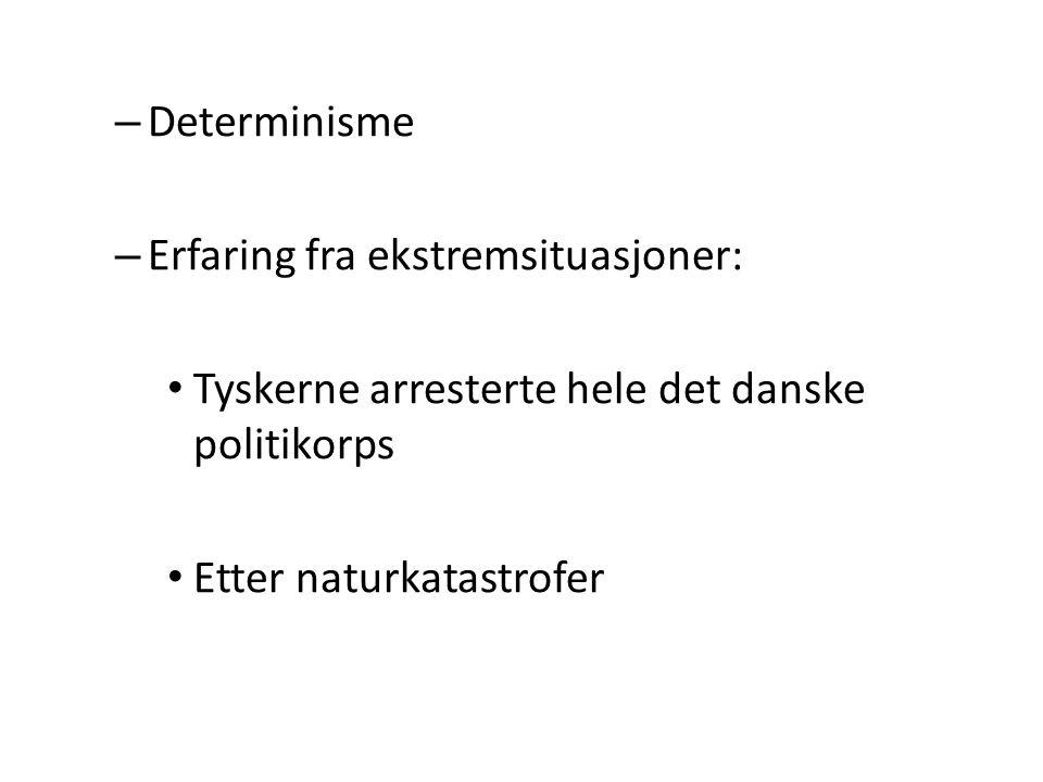 – Determinisme – Erfaring fra ekstremsituasjoner: Tyskerne arresterte hele det danske politikorps Etter naturkatastrofer
