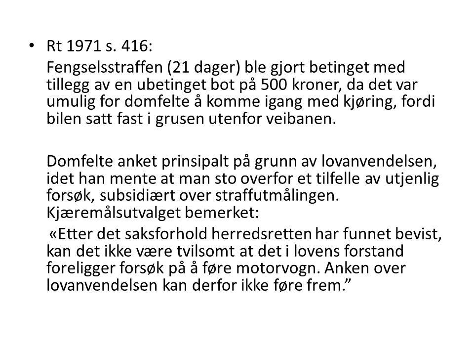 Rt 1971 s. 416: Fengselsstraffen (21 dager) ble gjort betinget med tillegg av en ubetinget bot på 500 kroner, da det var umulig for domfelte å komme i