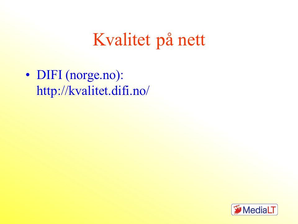 Kvalitet på nett DIFI (norge.no): http://kvalitet.difi.no/