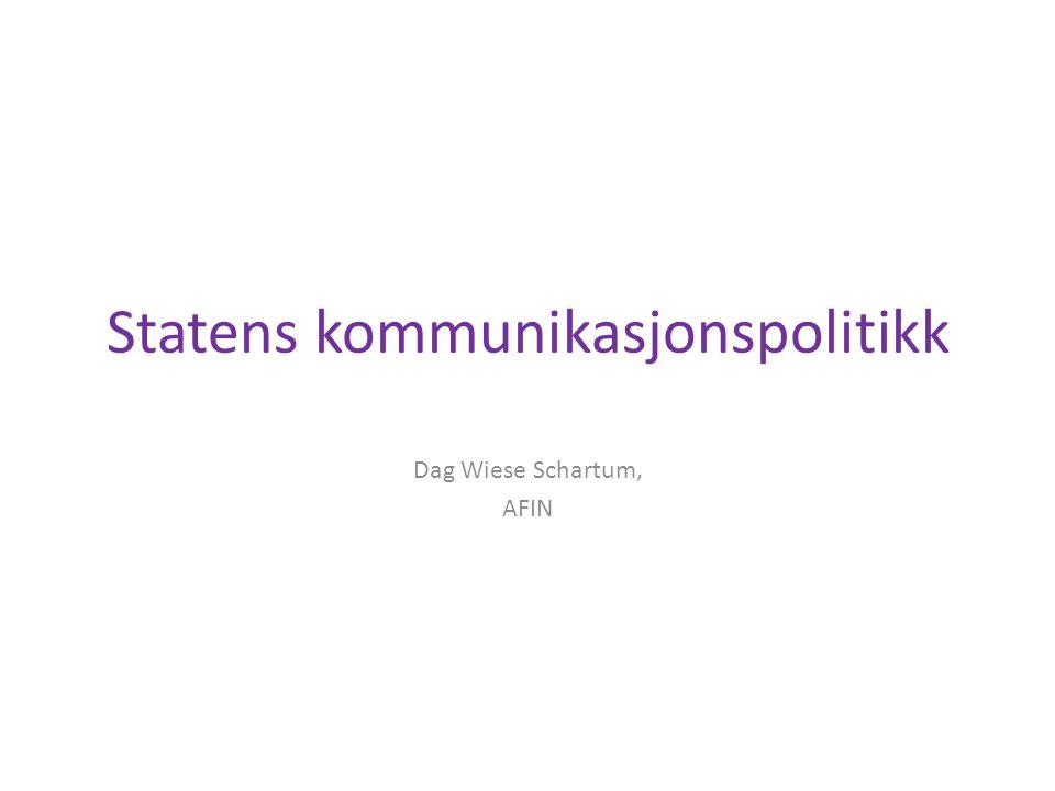 Statens kommunikasjonspolitikk Dag Wiese Schartum, AFIN