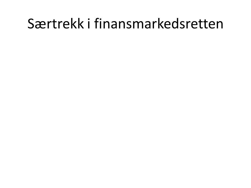 Særtrekk i finansmarkedsretten