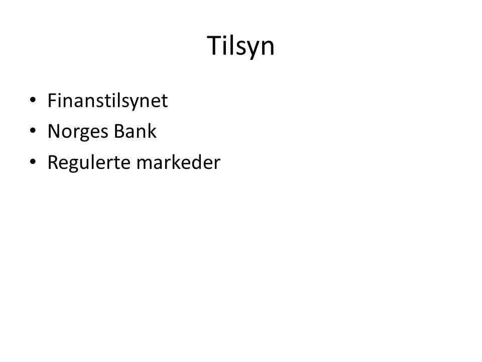 Tilsyn Finanstilsynet Norges Bank Regulerte markeder