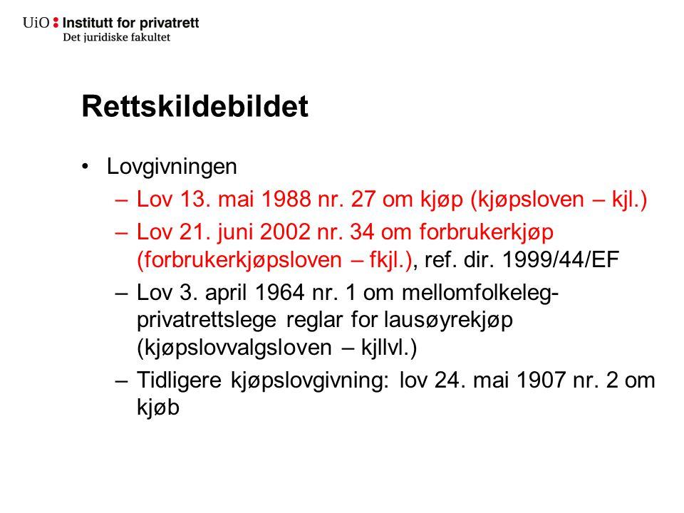 Rettskildebildet Lovgivningen –Lov 13. mai 1988 nr. 27 om kjøp (kjøpsloven – kjl.) –Lov 21. juni 2002 nr. 34 om forbrukerkjøp (forbrukerkjøpsloven – f