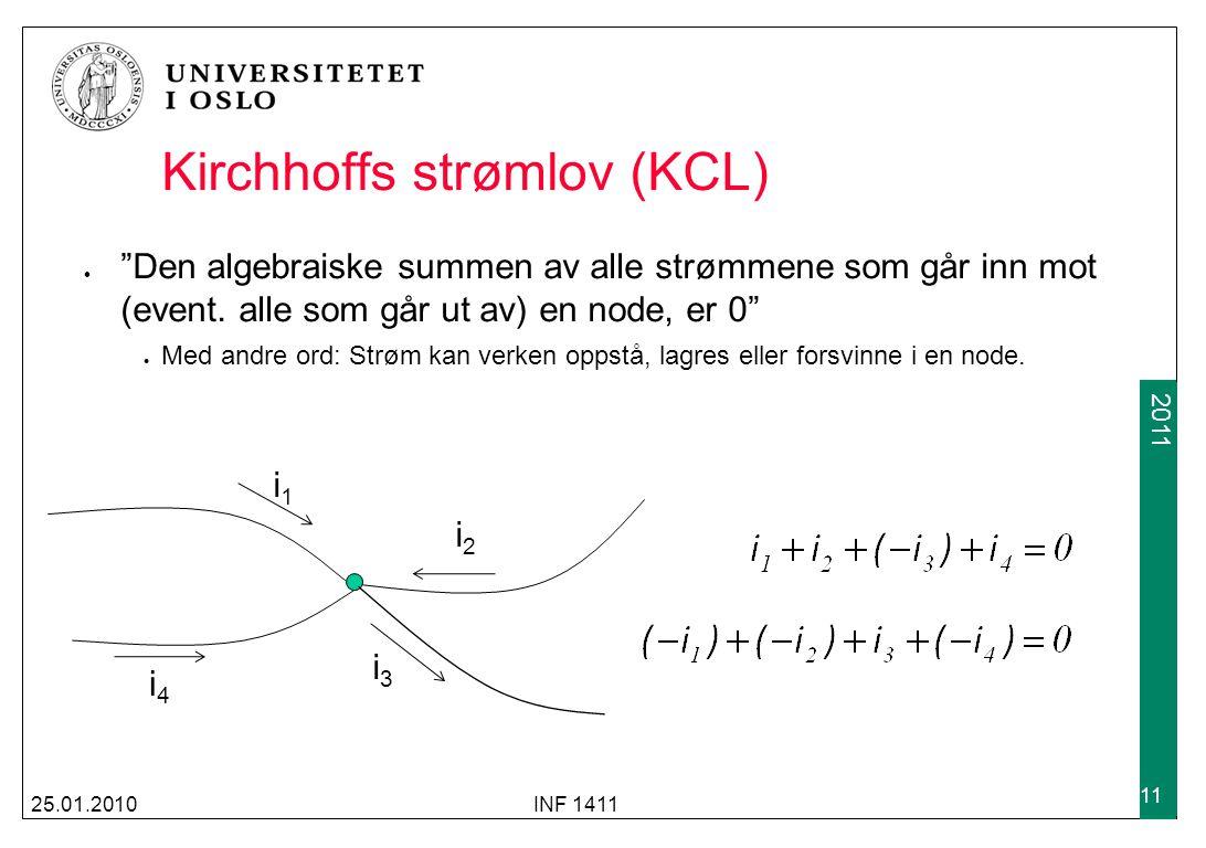 """2009 2011 Kirchhoffs strømlov (KCL) """"Den algebraiske summen av alle strømmene som går inn mot (event. alle som går ut av) en node, er 0"""" Med andre ord"""