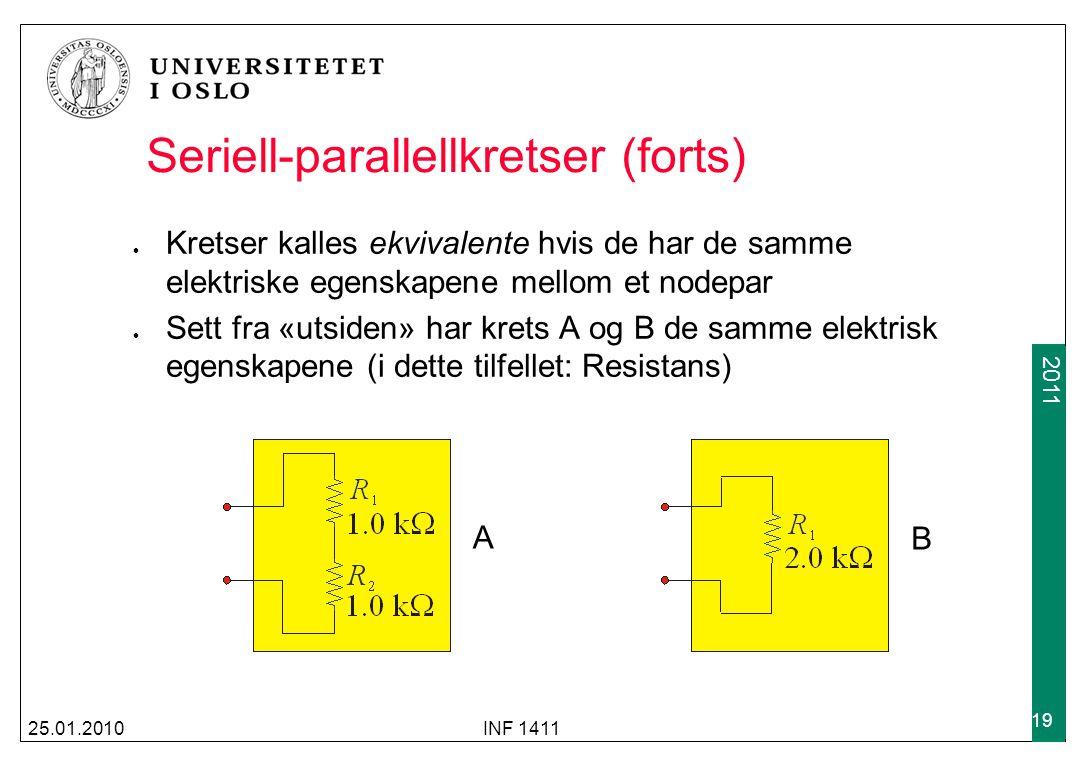 2009 2011 Seriell-parallellkretser (forts) Kretser kalles ekvivalente hvis de har de samme elektriske egenskapene mellom et nodepar Sett fra «utsiden»