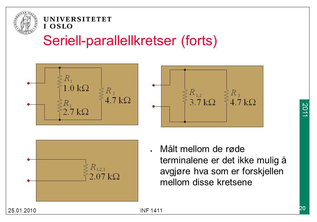 2009 2011 Seriell-parallellkretser (forts) Målt mellom de røde terminalene er det ikke mulig å avgjøre hva som er forskjellen mellom disse kretsene 25