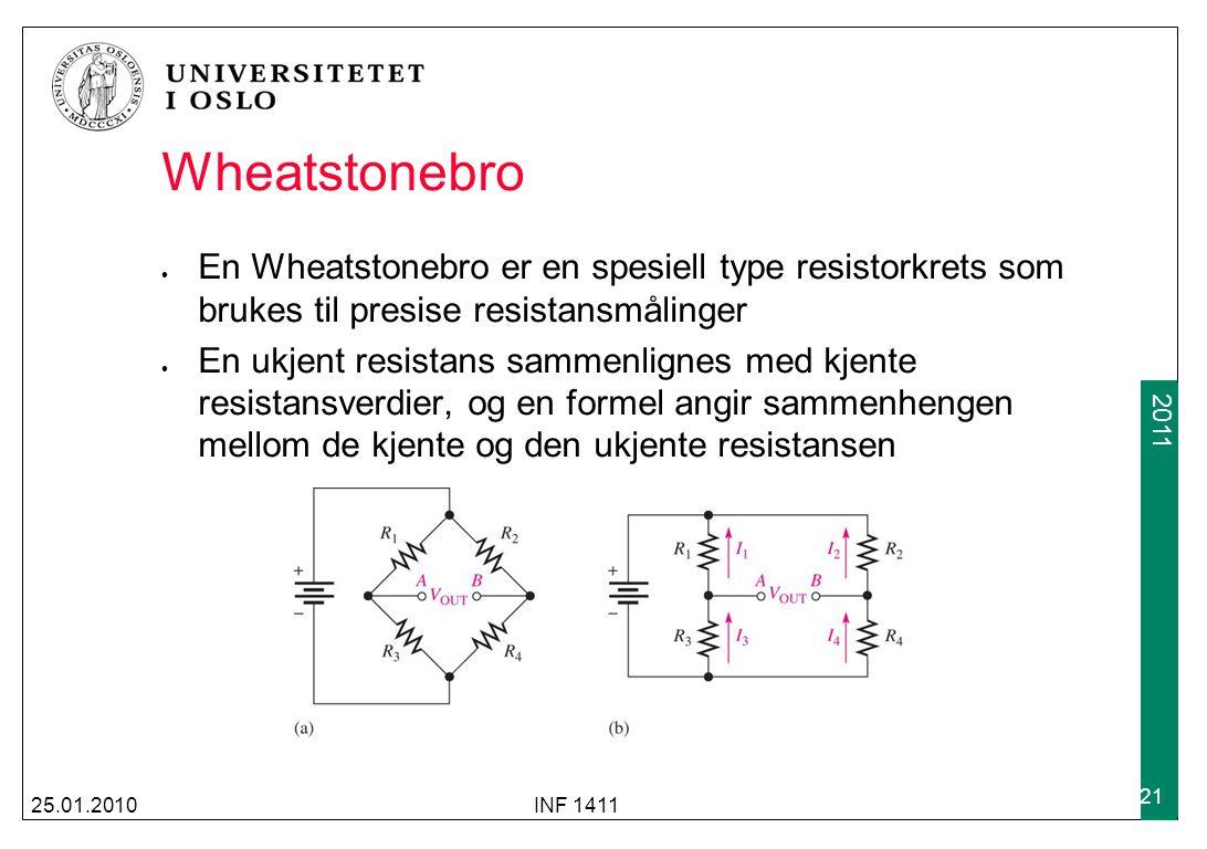 2009 2011 Wheatstonebro En Wheatstonebro er en spesiell type resistorkrets som brukes til presise resistansmålinger En ukjent resistans sammenlignes m