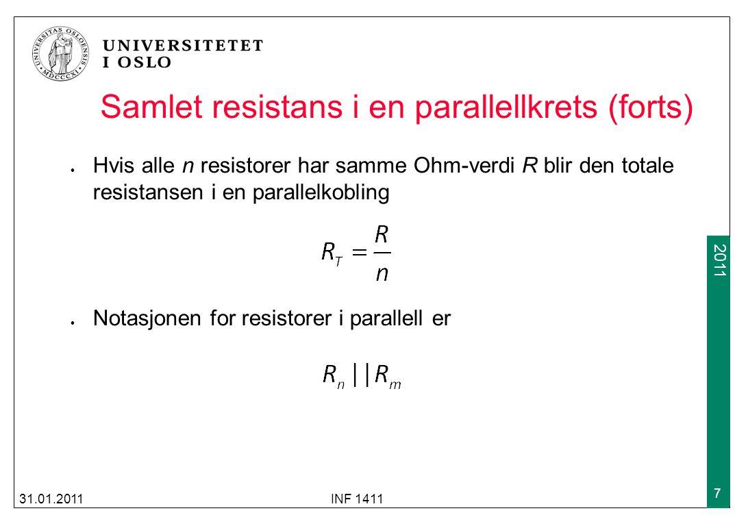 2009 2011 Samlet resistans i en parallellkrets (forts) Hvis alle n resistorer har samme Ohm-verdi R blir den totale resistansen i en parallelkobling N