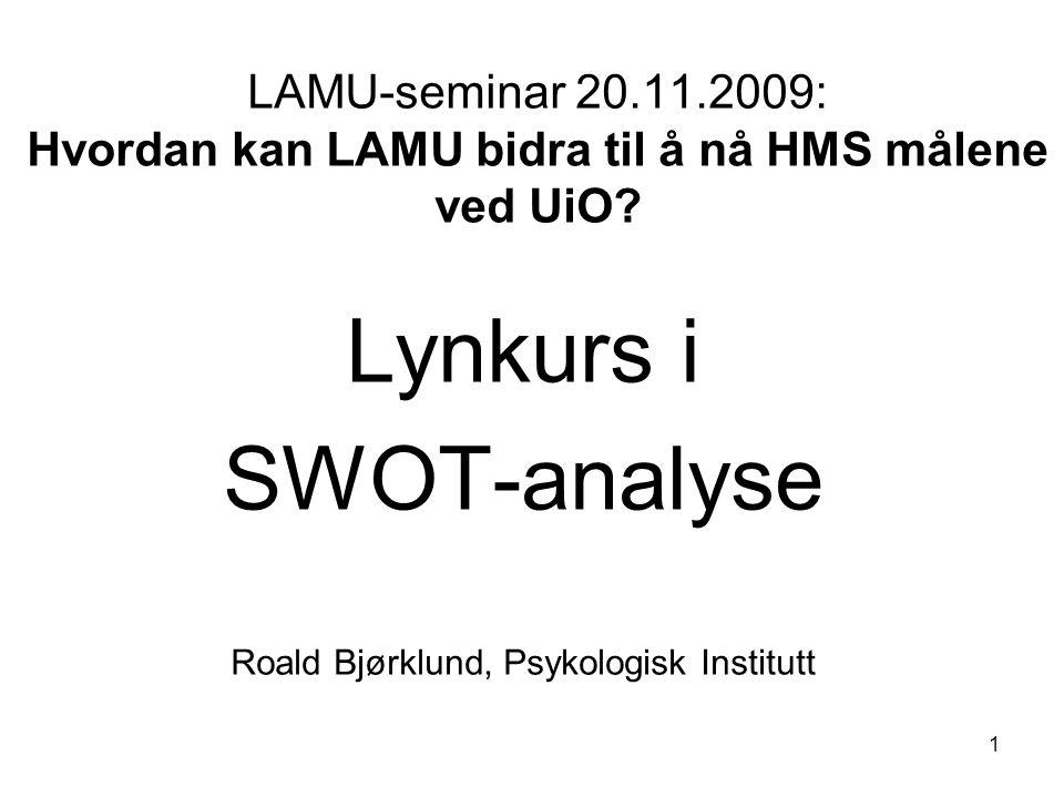 1 LAMU-seminar 20.11.2009: Hvordan kan LAMU bidra til å nå HMS målene ved UiO.