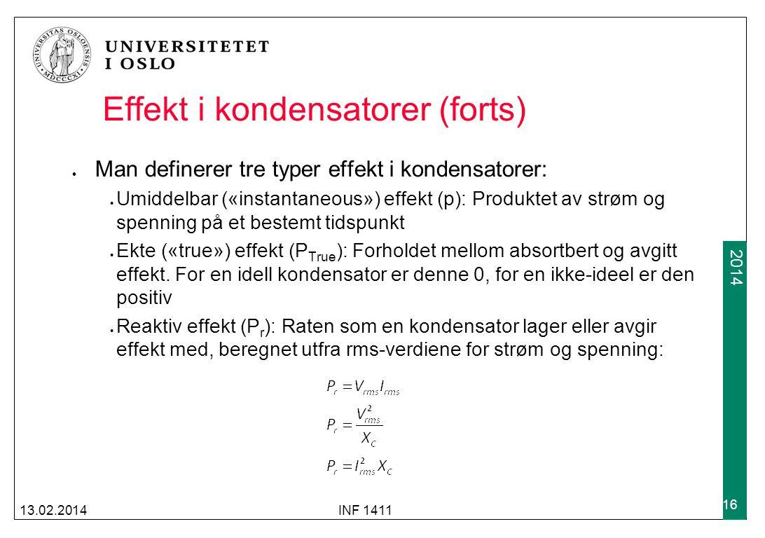 2012 2014 Effekt i kondensatorer (forts) Man definerer tre typer effekt i kondensatorer: Umiddelbar («instantaneous») effekt (p): Produktet av strøm og spenning på et bestemt tidspunkt Ekte («true») effekt (P True ): Forholdet mellom absortbert og avgitt effekt.