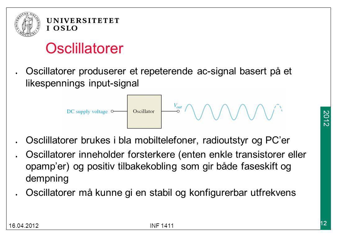 2009 2012 Osclillatorer Oscillatorer produserer et repeterende ac-signal basert på et likespennings input-signal Osclillatorer brukes i bla mobiltelef