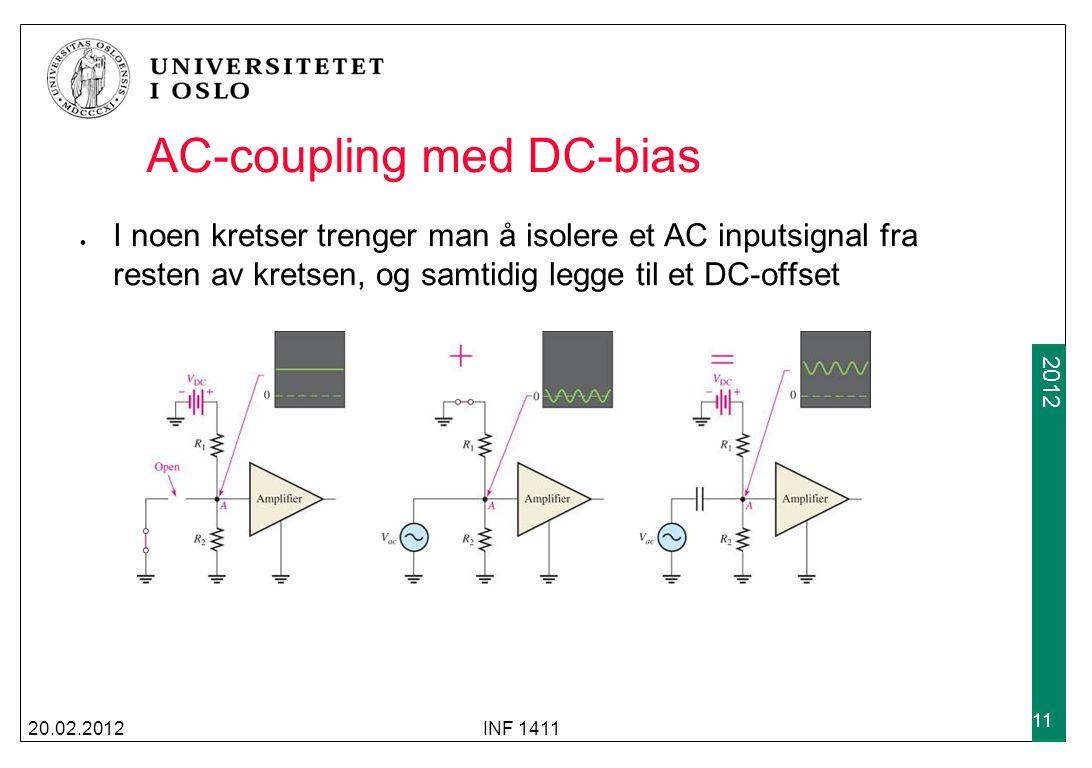 2009 2012 AC-coupling med DC-bias I noen kretser trenger man å isolere et AC inputsignal fra resten av kretsen, og samtidig legge til et DC-offset 20.
