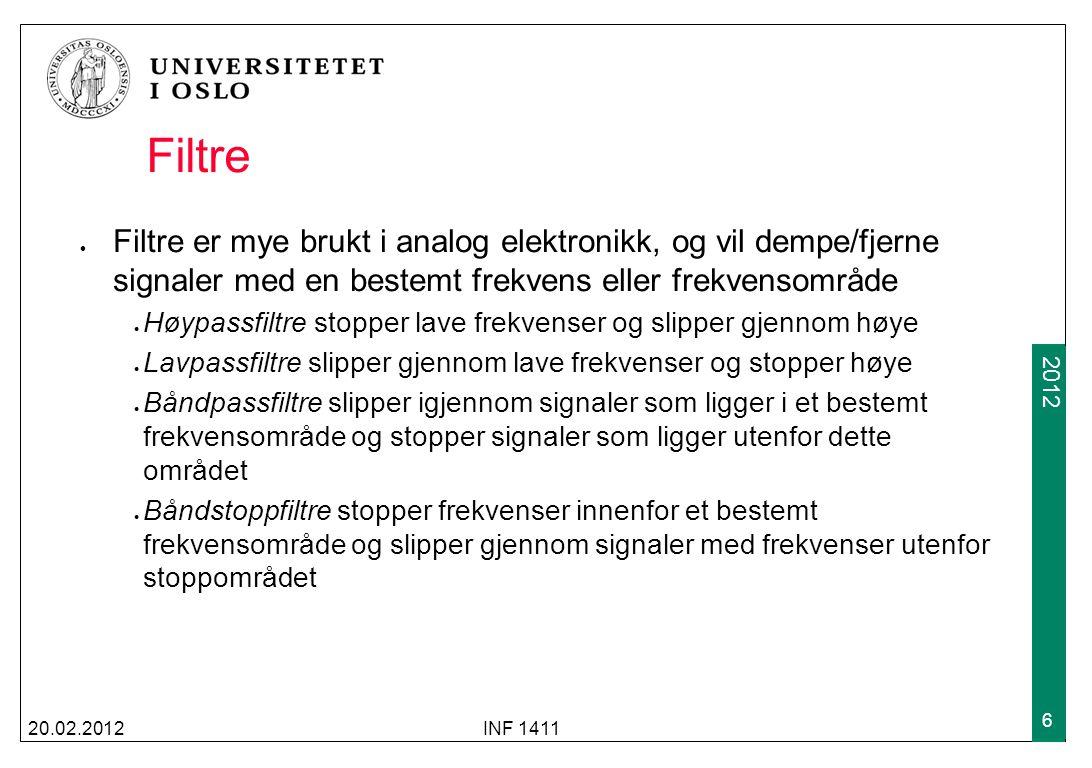 2009 2012 Filtre Filtre er mye brukt i analog elektronikk, og vil dempe/fjerne signaler med en bestemt frekvens eller frekvensområde Høypassfiltre sto