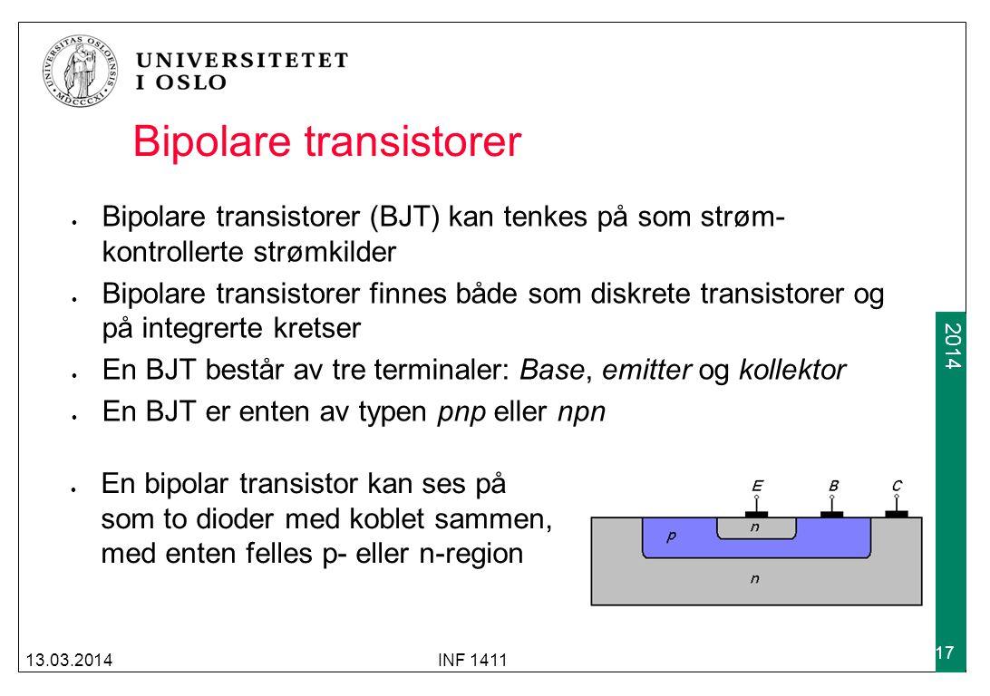 2009 2014 Bipolare transistorer Bipolare transistorer (BJT) kan tenkes på som strøm- kontrollerte strømkilder Bipolare transistorer finnes både som di