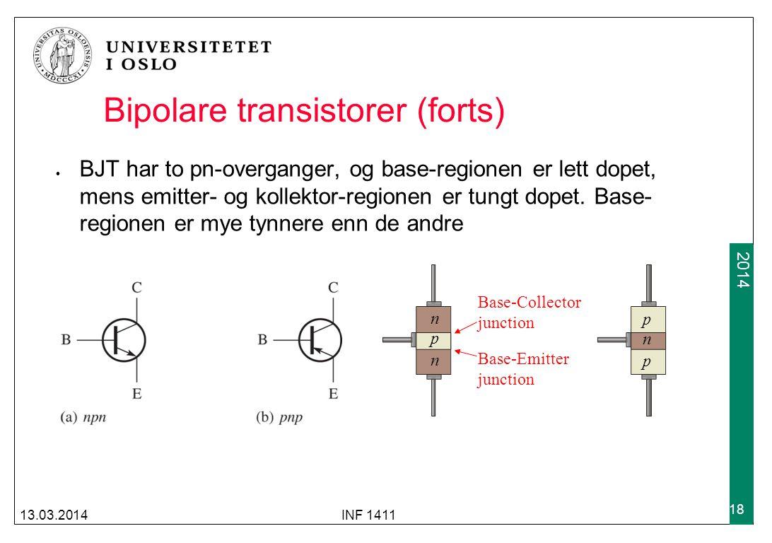 2009 2014 Bipolare transistorer (forts) BJT har to pn-overganger, og base-regionen er lett dopet, mens emitter- og kollektor-regionen er tungt dopet.