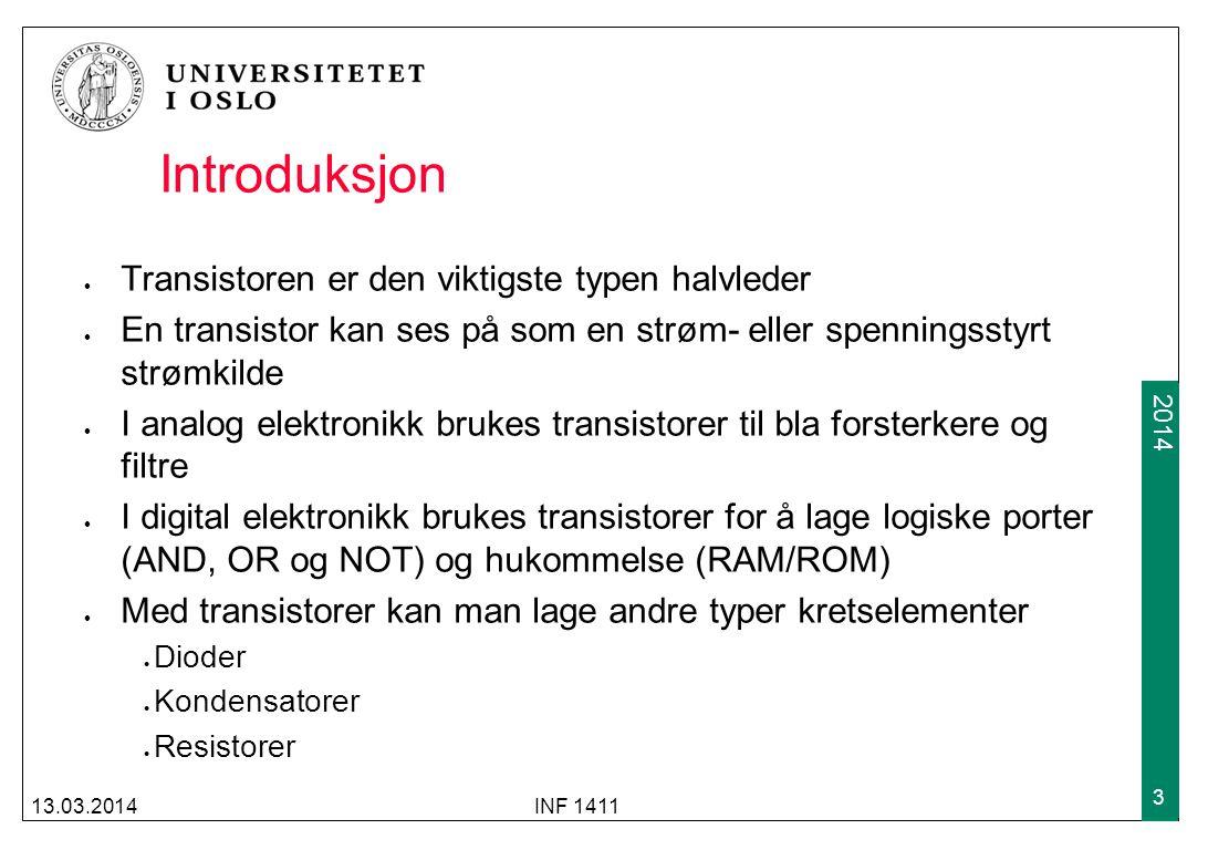2009 2014 Introduksjon Transistoren er den viktigste typen halvleder En transistor kan ses på som en strøm- eller spenningsstyrt strømkilde I analog e