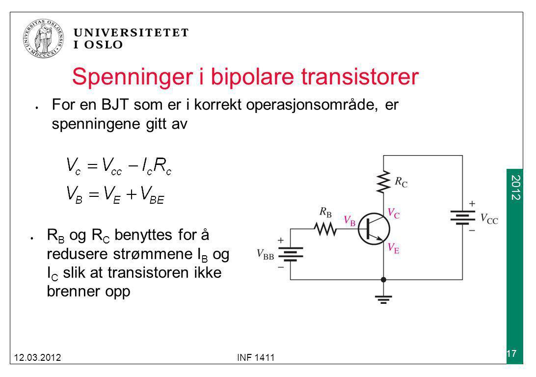 2009 2012 Spenninger i bipolare transistorer For en BJT som er i korrekt operasjonsområde, er spenningene gitt av 12.03.2012INF 1411 17 R B og R C ben