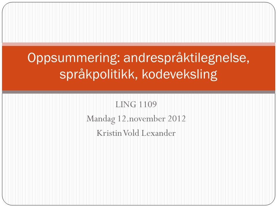 Andrespråktilegnelse Child/adult second language acquisition, Early second-language acquisition, Bilingual first-language acquisition -> forholdet mellom disse.