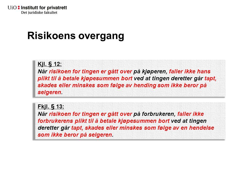 Risikoens overgang Kjl. § 12: Når risikoen for tingen er gått over på kjøperen, faller ikke hans plikt til å betale kjøpesummen bort ved at tingen der