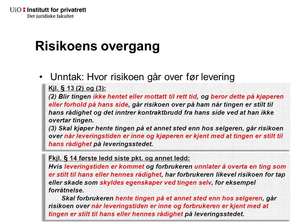 Risikoens overgang Unntak: Hvor risikoen går over før levering Kjl. § 13 (2) og (3): (2) Blir tingen ikke hentet eller mottatt til rett tid, og beror