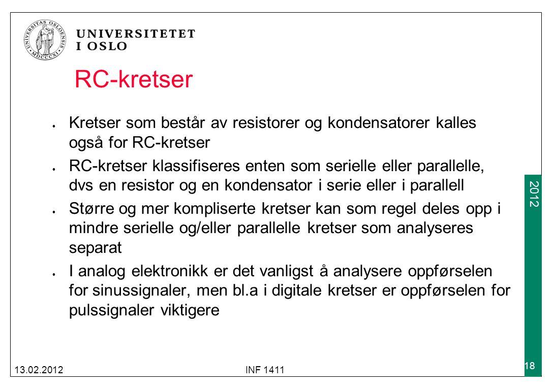 2012 RC-kretser Kretser som består av resistorer og kondensatorer kalles også for RC-kretser RC-kretser klassifiseres enten som serielle eller paralle