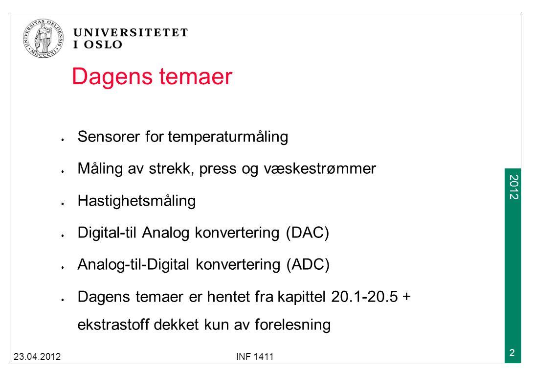 2009 2012 Dagens temaer Sensorer for temperaturmåling Måling av strekk, press og væskestrømmer Hastighetsmåling Digital-til Analog konvertering (DAC)