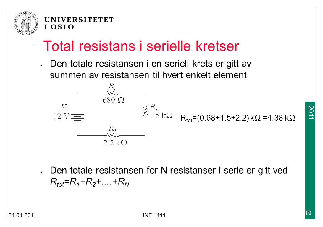 2009 2011 Total resistans i serielle kretser Den totale resistansen i en seriell krets er gitt av summen av resistansen til hvert enkelt element Den t