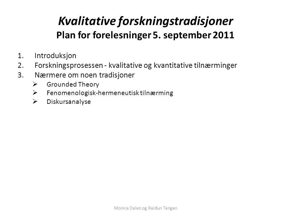 Kvalitative forskningstradisjoner Plan for forelesninger 5.