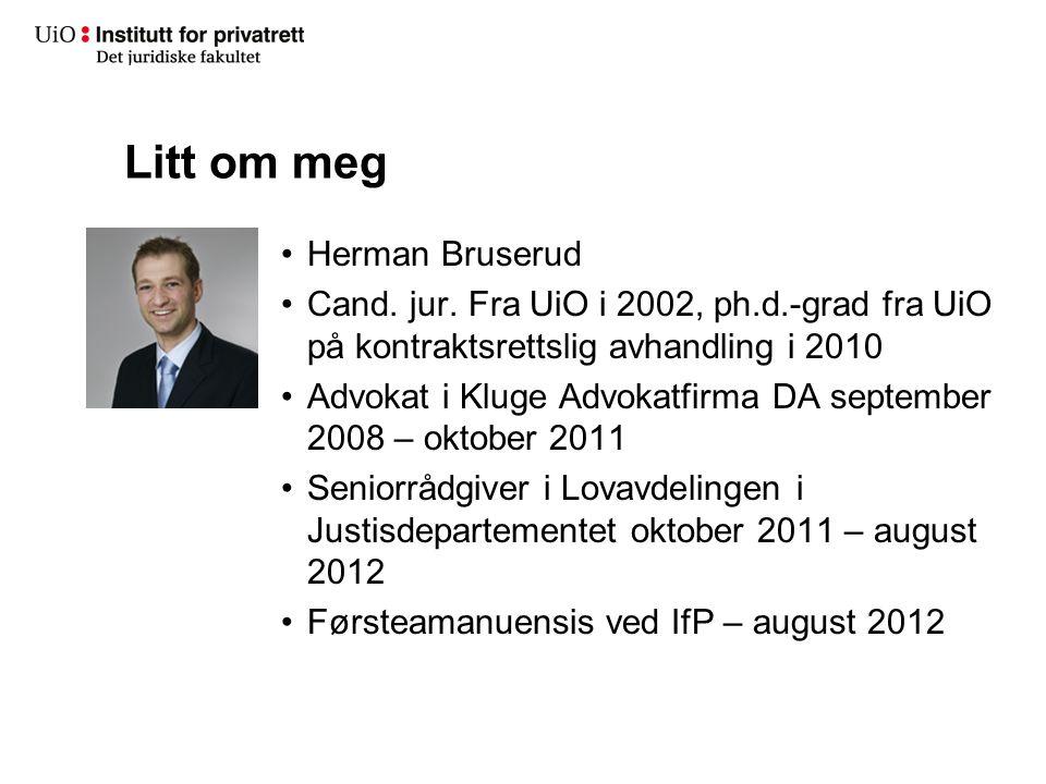 Litt om meg Herman Bruserud Cand. jur. Fra UiO i 2002, ph.d.-grad fra UiO på kontraktsrettslig avhandling i 2010 Advokat i Kluge Advokatfirma DA septe