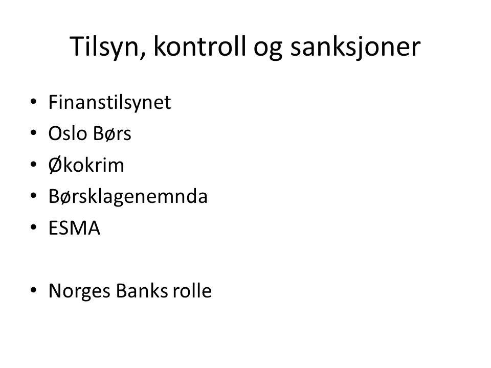 Tilsyn, kontroll og sanksjoner Finanstilsynet Oslo Børs Økokrim Børsklagenemnda ESMA Norges Banks rolle