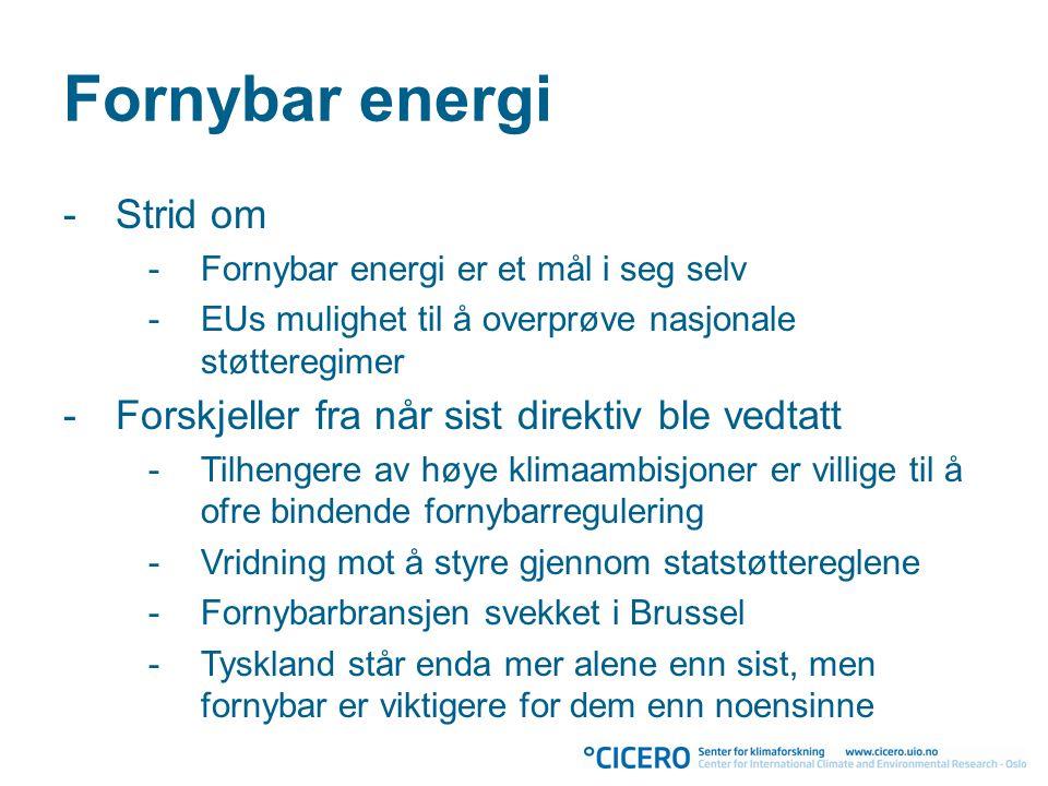 Fornybar energi -Strid om -Fornybar energi er et mål i seg selv -EUs mulighet til å overprøve nasjonale støtteregimer -Forskjeller fra når sist direktiv ble vedtatt -Tilhengere av høye klimaambisjoner er villige til å ofre bindende fornybarregulering -Vridning mot å styre gjennom statstøttereglene -Fornybarbransjen svekket i Brussel -Tyskland står enda mer alene enn sist, men fornybar er viktigere for dem enn noensinne
