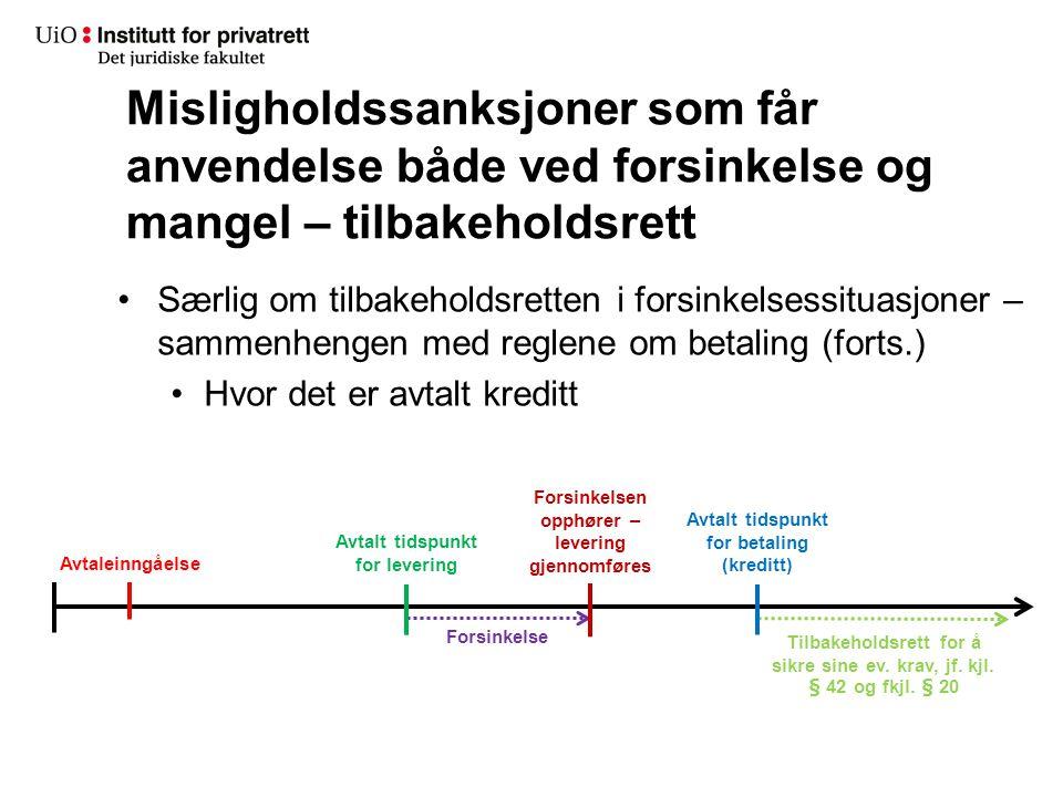 Særlig om tilbakeholdsretten i forsinkelsessituasjoner – sammenhengen med reglene om betaling (forts.) Hvor det er avtalt kreditt Misligholdssanksjone