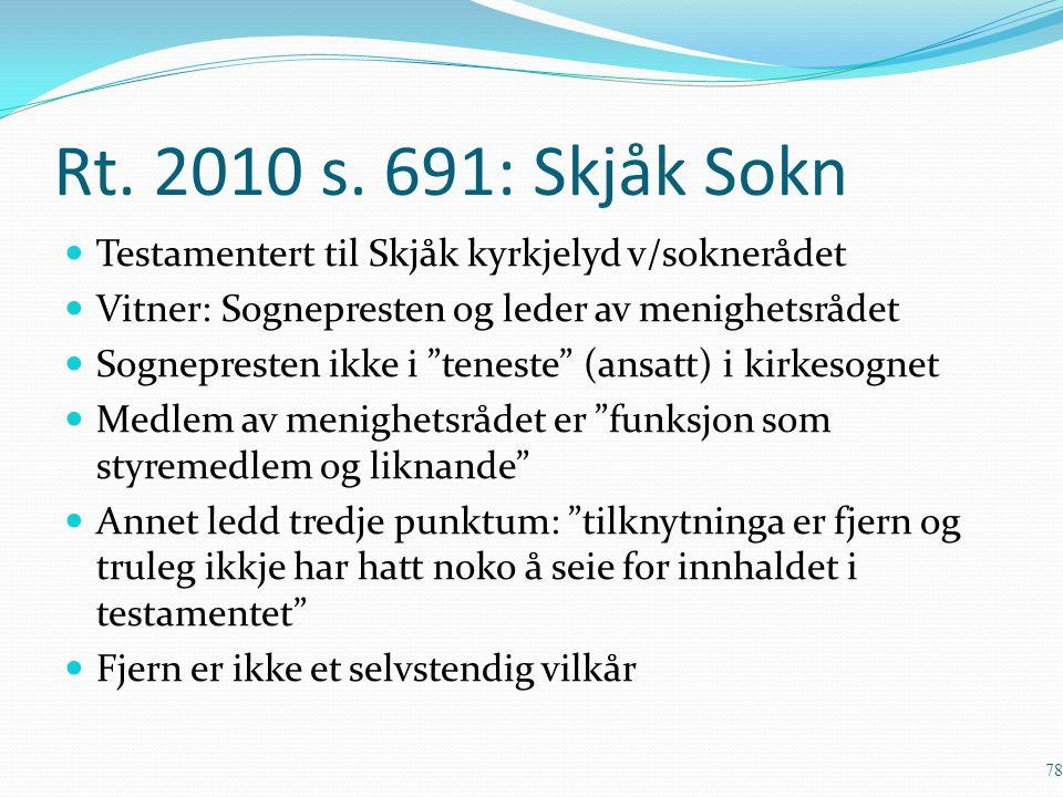 """Rt. 2010 s. 691: Skjåk Sokn Testamentert til Skjåk kyrkjelyd v/soknerådet Vitner: Sognepresten og leder av menighetsrådet Sognepresten ikke i """"teneste"""