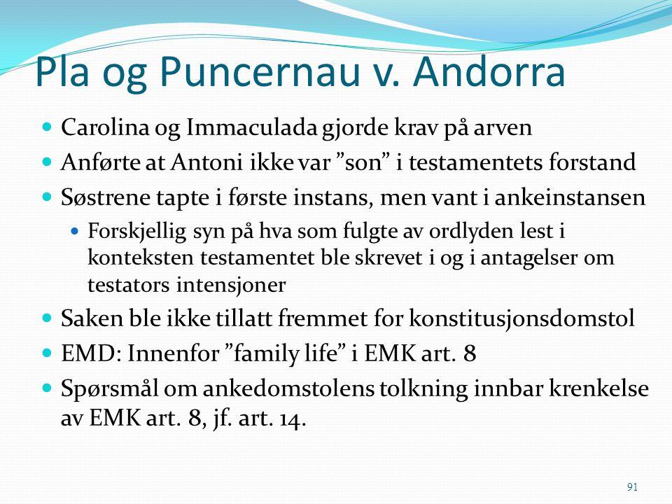 """Pla og Puncernau v. Andorra Carolina og Immaculada gjorde krav på arven Anførte at Antoni ikke var """"son"""" i testamentets forstand Søstrene tapte i førs"""