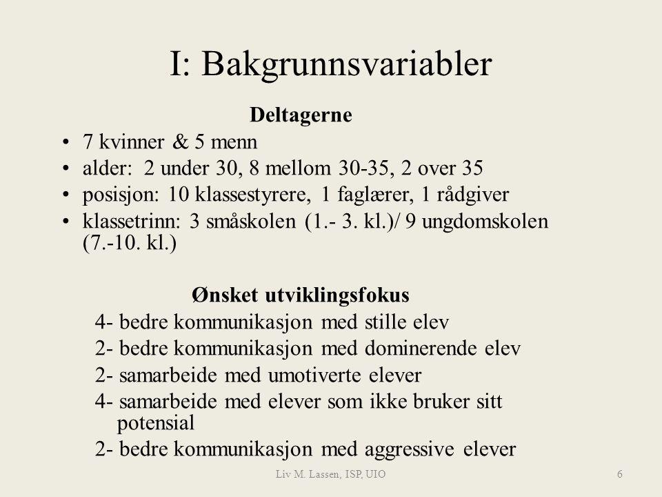 Liv M.Lassen, ISP, UIO27 Behov for videre studie av elevsamtaler .
