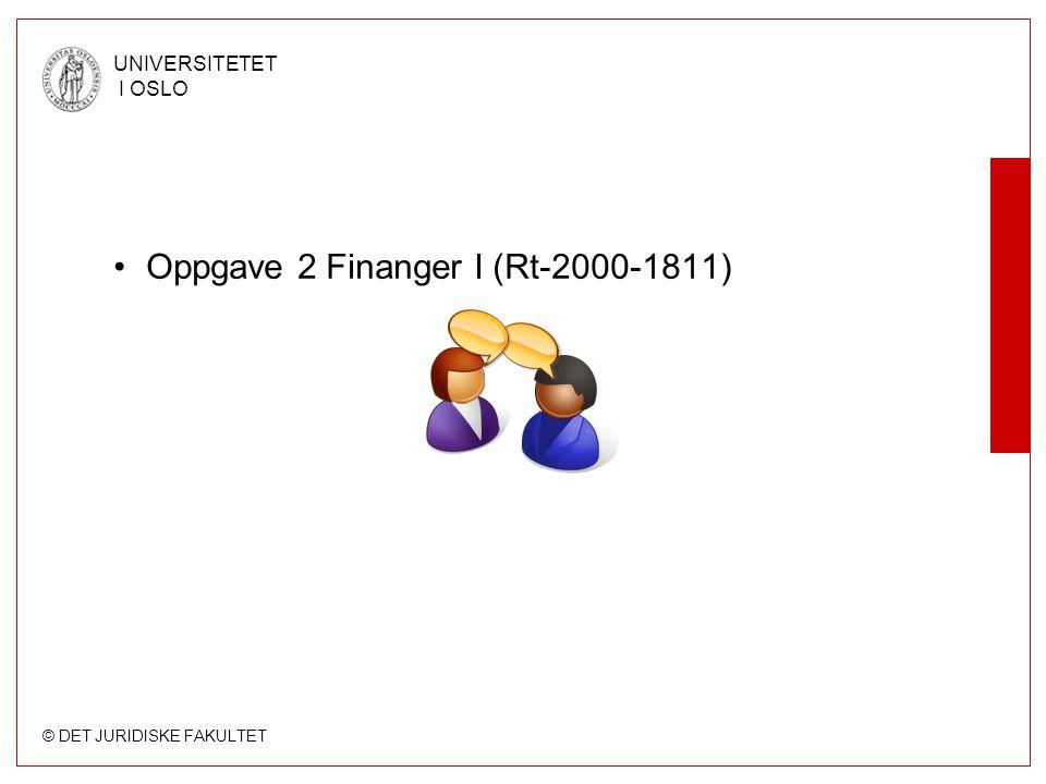 © DET JURIDISKE FAKULTET UNIVERSITETET I OSLO Oppgave 2 Finanger I (Rt-2000-1811)