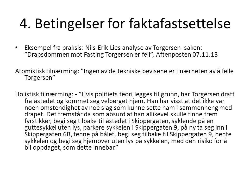 """4. Betingelser for faktafastsettelse Eksempel fra praksis: Nils-Erik Lies analyse av Torgersen- saken: """"Drapsdommen mot Fasting Torgersen er feil"""", Af"""