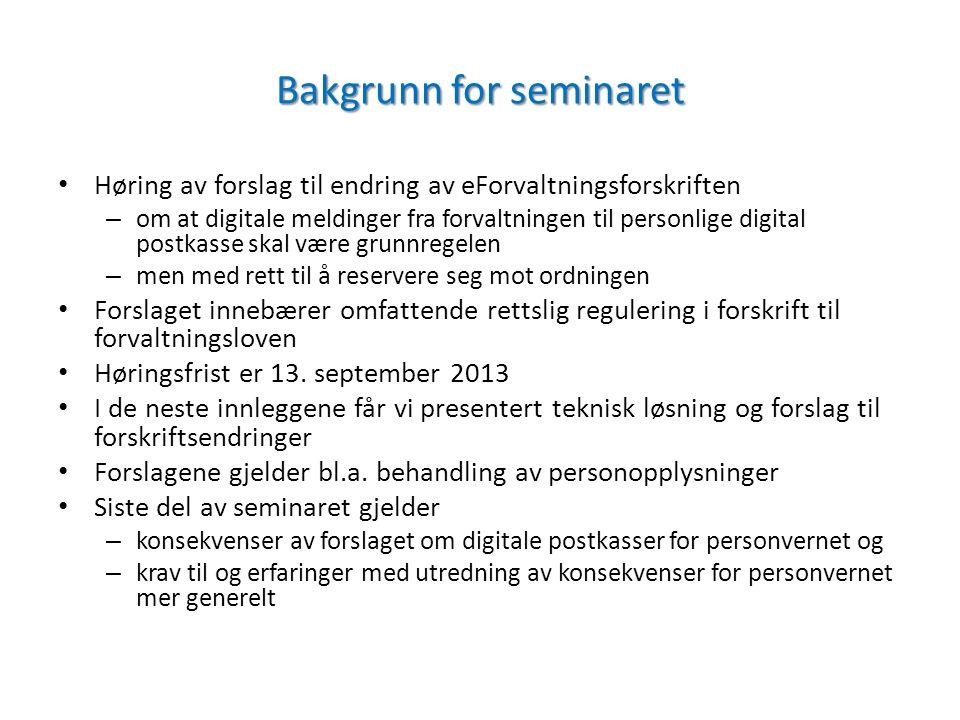 Bakgrunn for seminaret Høring av forslag til endring av eForvaltningsforskriften – om at digitale meldinger fra forvaltningen til personlige digital p