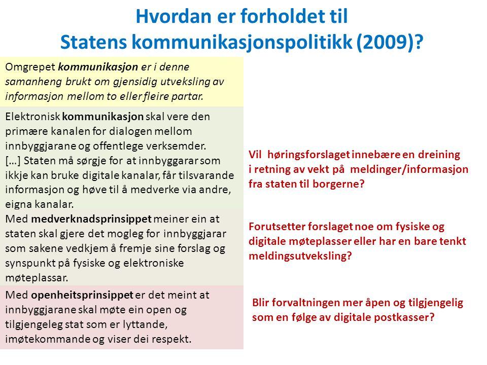 Tre prinsipper fra kommunikasjonspolitikken som digitale postkasser kan sies å understøtte Nå alle Staten skal sørgje for at relevant informasjon når