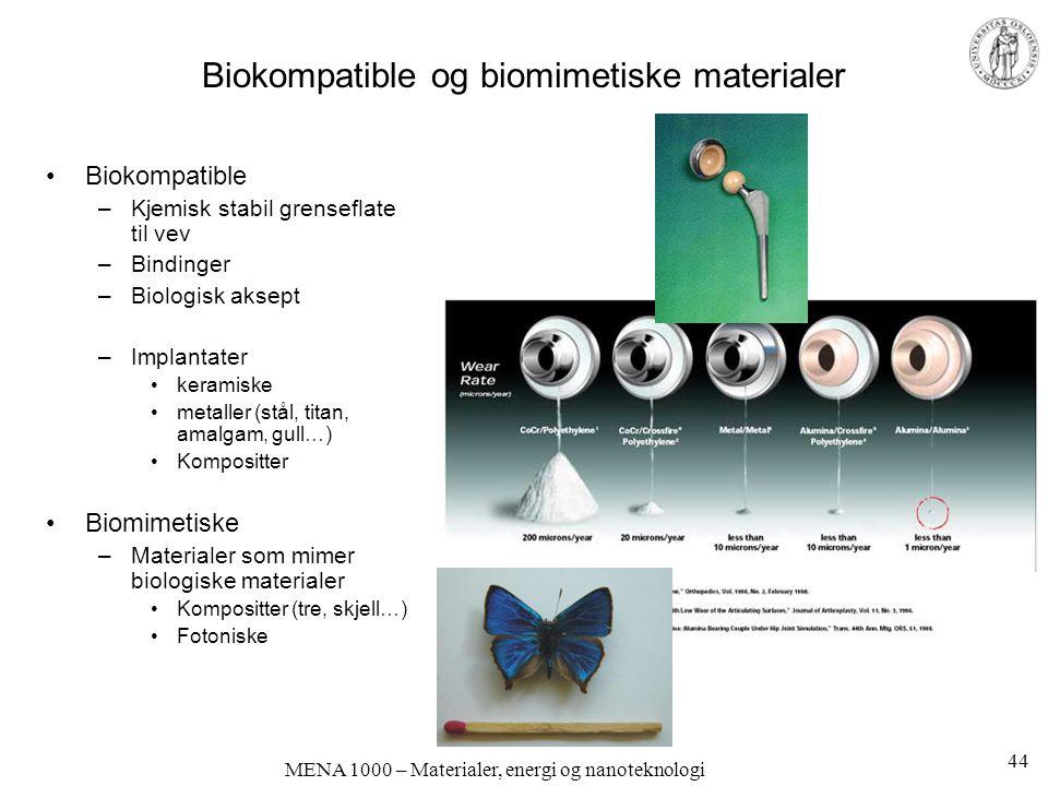 MENA 1000 – Materialer, energi og nanoteknologi Biokompatible og biomimetiske materialer Biokompatible –Kjemisk stabil grenseflate til vev –Bindinger