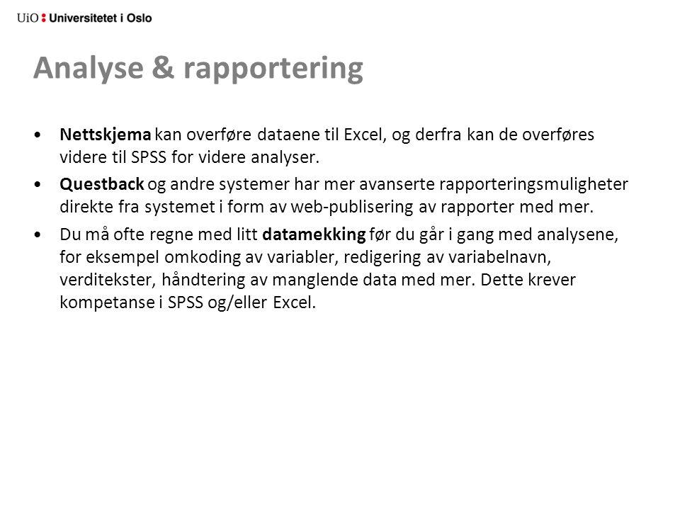 Analyse & rapportering Nettskjema kan overføre dataene til Excel, og derfra kan de overføres videre til SPSS for videre analyser.