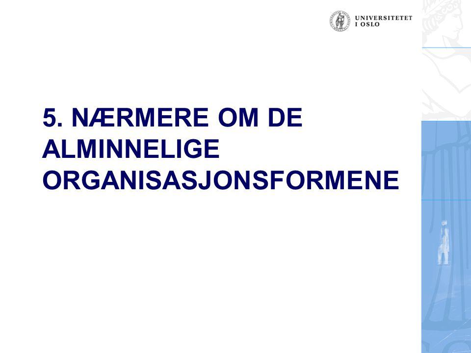 5. NÆRMERE OM DE ALMINNELIGE ORGANISASJONSFORMENE