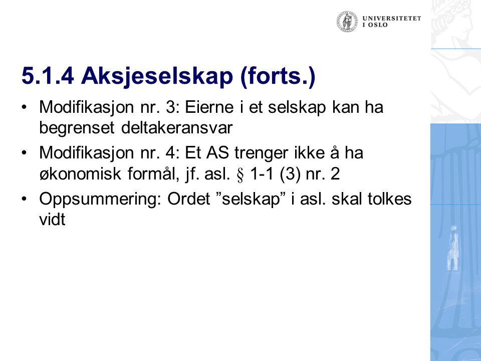 5.1.4 Aksjeselskap (forts.) Modifikasjon nr.
