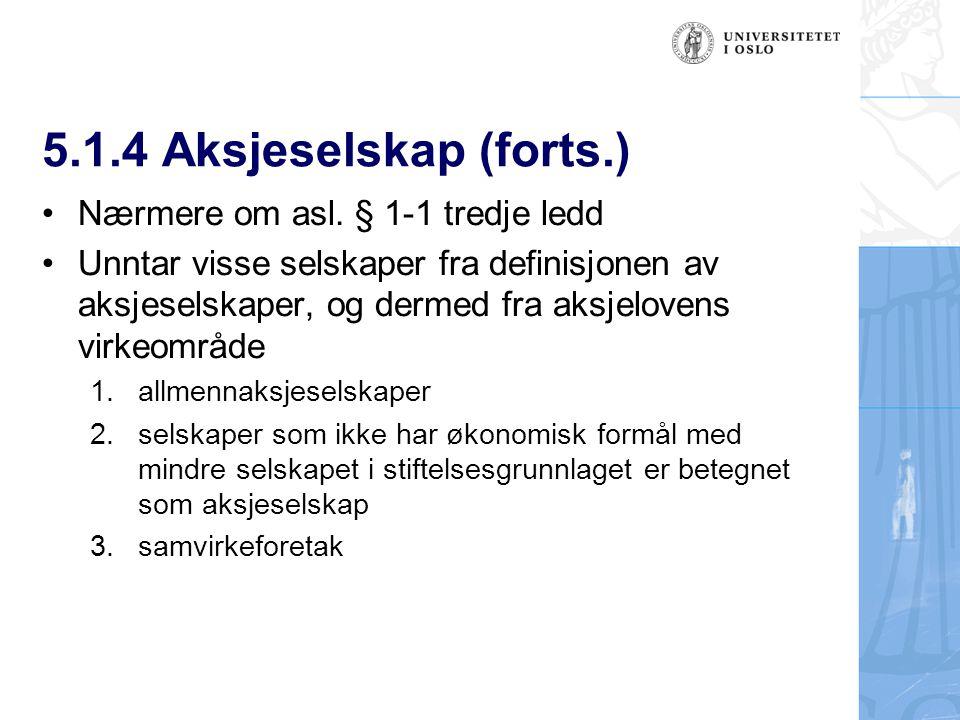 5.1.4 Aksjeselskap (forts.) Nærmere om asl.
