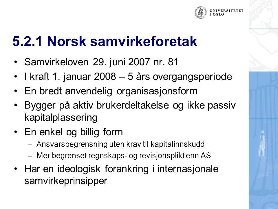 5.2.1 Norsk samvirkeforetak Samvirkeloven 29.juni 2007 nr.