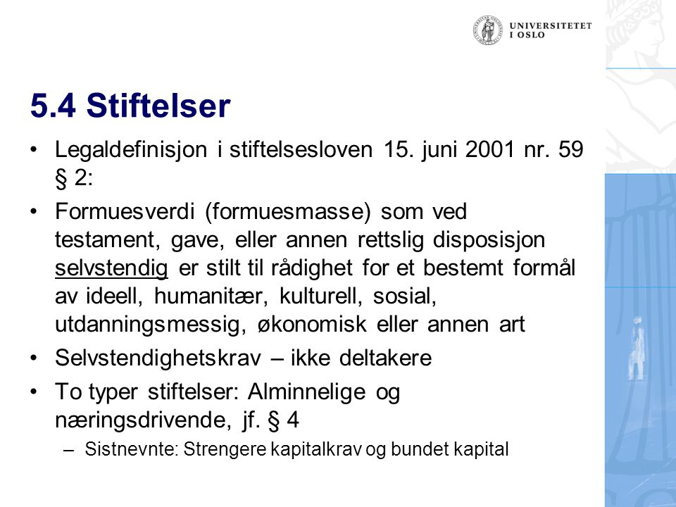 5.4 Stiftelser Legaldefinisjon i stiftelsesloven 15.