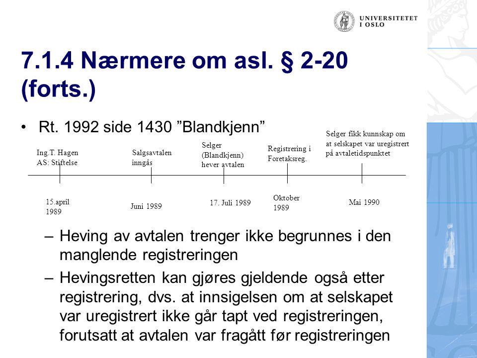 7.1.4 Nærmere om asl.§ 2-20 (forts.) Rt.