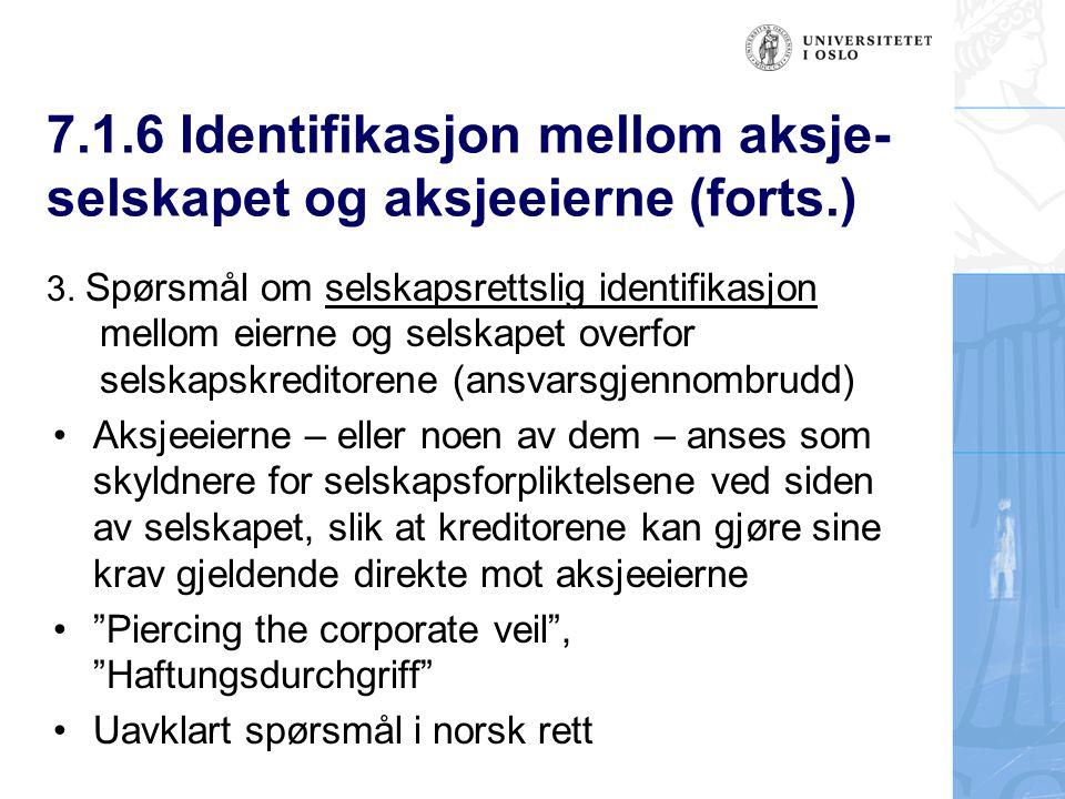7.1.6 Identifikasjon mellom aksje- selskapet og aksjeeierne (forts.) 3.